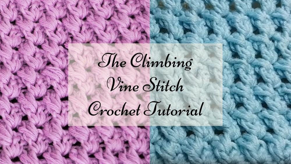 How To Crochet The Climbing Vine Stitch