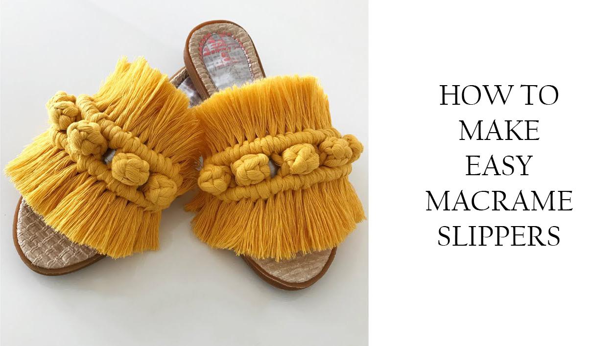 DIY: Easy Macrame Slippers Tutorial